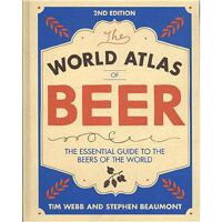 World Atlas of Beer: The Essential Guide to the Beers of th