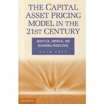 【预订】The Capital Asset Pricing Model in the 21st Century: Analytical, Empirical, and Behavioral Perspectives 预订商品,需要1-3个月发货,非质量问题不接受退换货。