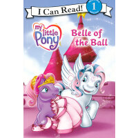 My Little Pony: Belle of the Ball我的小马驹:精彩舞会 (I Can Read, Le
