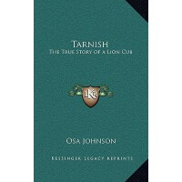 预订 Tarnish: The True Story of a Lion Cub [ISBN:978116880195