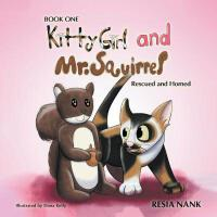 预订 Kitty Girl and Mr. Squirrel - Book One: Rescued and Home