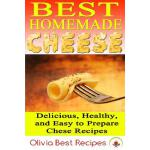 预订 Best Homemade Cheese: Delicious, Healthy, and Easy to Pr