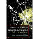预订 Aesthetics, Ethics and Trauma in the Cinema of Pedro Alm