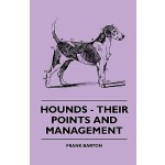 预订 Hounds - Their Points and Management [ISBN:9781445503851
