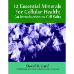 预订 12 Essential Minerals for Cellular Health: An Introducti
