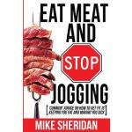 预订 Eat Meat and Stop Jogging: 'common' Advice on How to Get