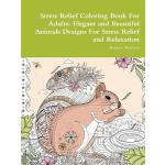预订 Stress Relief Coloring Book For Adults: Elegant and Beau