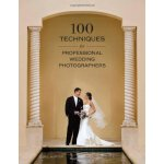 100 Tecchniques for Professional Wedding Photographers ISBN