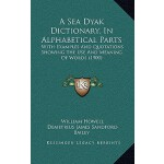 预订 A Sea Dyak Dictionary, in Alphabetical Parts: With Examp