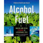 预订 Alcohol Fuel: Making and Using Ethanol as a Renewable Fu