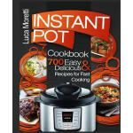 预订 Instant Pot Cookbook: 700 Delicious & Easy Instant Pot R