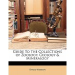 预订 Guide to the Collections of Zoology, Geology & Mineralog