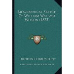 预订 Biographical Sketch of William Wallace Wilson (1875) [IS