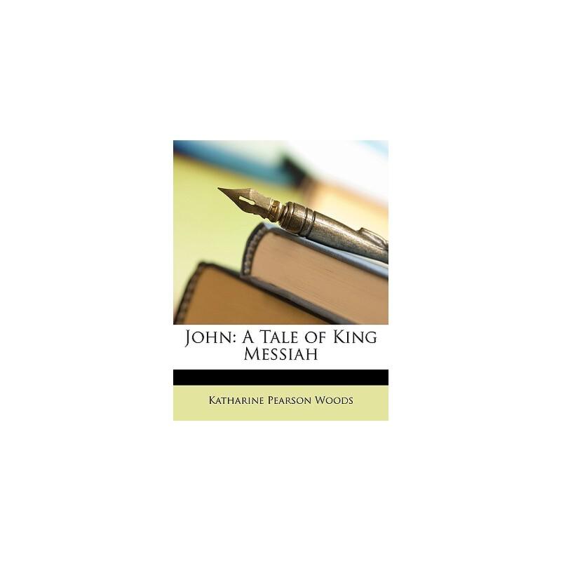 【预订】John: A Tale of King Messiah 预订商品,需要1-3个月发货,非质量问题不接受退换货。