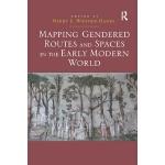预订 Mapping Gendered Routes and Spaces in the Early Modern W