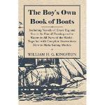 【预订】The Boy's Own Book of Boats - Including Vessels of Ever