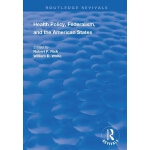 预订 Health Policy, Federalism and the American States [ISBN: