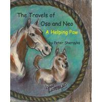 预订 The Travels of Oso and Neo: A Helping Paw [ISBN:97814909