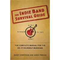 按需印刷 The Indie Band Survival Guide: The Complete Manual for