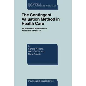 预订 The Contingent Valuation Method in Health Care: An Economic Evaluation o [ISBN:9781461348054] 美国发货无法退货 约五到八周到货