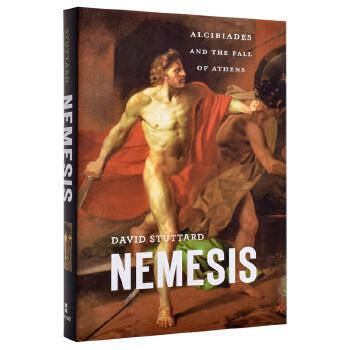 【中商原版】复仇女神:亚西比德和雅典的沦陷 英文原版 Nemesis Alcibiades and Fall of Athens David Stuttard Harvard University
