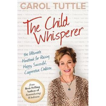 【预订】The Child Whisperer: The Ultimate Handbook for Raising Happy, Successful, Cooperative Children 预订商品,需要1-3个月发货,非质量问题不接受退换货。