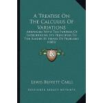 预订 A Treatise on the Calculus of Variations: Arranged with