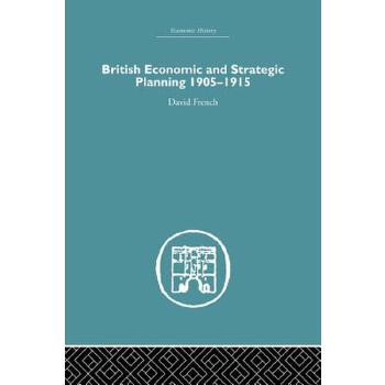 【预订】British Economic and Strategic Planning: 1905-1915 预订商品,需要1-3个月发货,非质量问题不接受退换货。