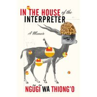 【中商原版】In the House of the Interpreter 英文原版 Thiongo  诺贝尔