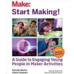 【预订】Start Making!: A Guide to Engaging Young People in Make