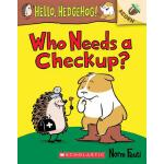 预订 Who Needs a Checkup?: An Acorn Book (Hello, Hedgehog #3)