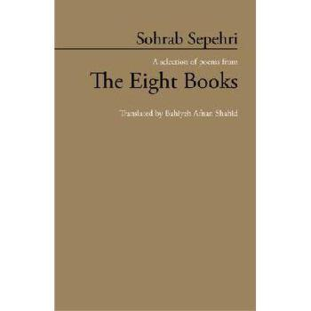 【预订】Sohrab Sepehri: A Selection of Poems from the Eight Books9781452571478 美国库房发货,通常付款后3-5周到货!