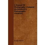 预订 A Manual Of Photography: Founded On Hardwich's Photograp