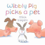 Wibbly Pig Picks a Pet[Paperback]小猪威比:养宠物ISBN9781444908213
