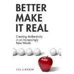 预订 Better Make It Real: Creating Authenticity in an Increas