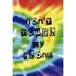 预订 Don't Touch My Phone: Notebook Journal Composition Blank