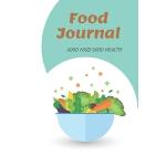 预订 Food Journal Good Food Good Health: Notebook for planner