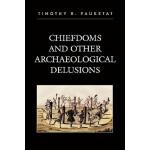 【预订】Chiefdoms and Other Archaeological Delusions