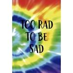 预订 Too Rad To Be Sad: Notebook Journal Composition Blank Li