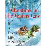预订 Adventures in the Mystery Cave: It's A Dog's Life 2 [ISB