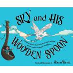 预订 SKY and HIS WOODEN SPOON: A children's fantasy dream boo