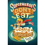 预订 Superheroes Don't Eat Veggie Burgers [ISBN:9781250104199