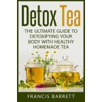 预订 Detox Tea: The Ultimate Guide to Detoxifying your Body w