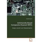 【预订】Antimonide-Based Composite-Channel Hfets