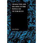 预订 Character and Meaning in the Novels of Victor Hugo [ISBN