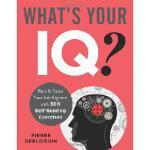 【预订】What's Your IQ?: Rate & Raise Your Intelligence with 30