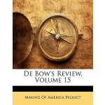【预订】de Bow's Review, Volume 15