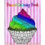 预订 Dessert Coloring Book: An Adult Coloring Book with Fun,