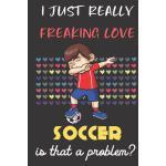 预订 I Just Really Freaking Love Soccer. Is That A Problem?: