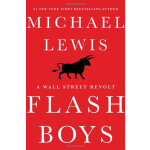 Flash boys:A Wall Street Revolt 著名记者迈克尔-刘易斯新书《高频交易员》正在金融行业引发热烈争论!华尔街骄子良心发现后对华尔街及世人的救赎,当然也包括对他们自己。当当网5星级英文学习产品